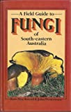 Fungi of south-eastern Australia: A field guide (0170052907) by Macdonald, Ross