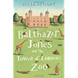 Balthazar Jones and the Tower of London Zooby Julia Stuart
