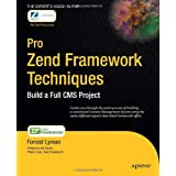 Pro Zend Framework CMS: Building a full CMS using Advanced Aspects of the Zend Frameworkby Forrest Lyman