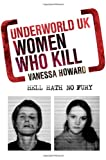 img - for Underworld UK: Women Who Kill: Hell Hath No Fury book / textbook / text book