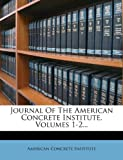 Journal Of The American Concrete Institute, Volumes 1-2... (1271612747) by Institute, American Concrete