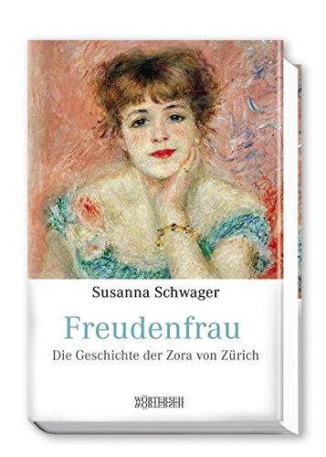 Buchcover: Freudenfrau: Die Geschichte der Zora von Zürich