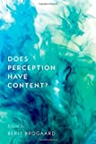 Does Perception Have Content? (Philosophy of Mind Series)
