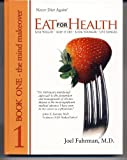 Eat for Health Book 1: The Mind Makeove