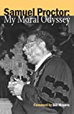 img - for Samuel Proctor: My Moral Odyssey book / textbook / text book