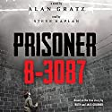 Prisoner B-3087 (       UNABRIDGED) by Alan Gratz Narrated by Steve Kaplan