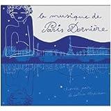 La Musique de Paris-Dernière