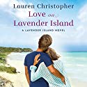 Love on Lavender Island: A Lavender Island Novel Audiobook by Lauren Christopher Narrated by Lauren Ezzo