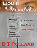 Liquid Memories: You Can Live Forever - For A Price (Microwave Fiction - Quick Hot Done)