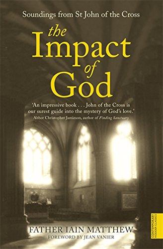 The Impact of God: Soundings from St.John of the Cross (Hodder Christian Paperbacks)