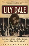 Lily Dale: The True Story of the Town That Talks to the Dead (006008667X) by Wicker, Christine