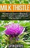 Milk Thistle: The Ultimate Guide to What It Is, Where to Find It, Core Benefits, and Why You Need It (Vitamins & Supplement Guides) thumbnail
