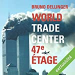 World Trade Center, 47e étage | Bruno Dellinger