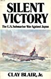 Silent Victory: The U. S. Submarine War Against Japan.