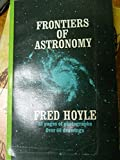 Frontiers of Astronomy (0451023099) by Hoyle, Fred