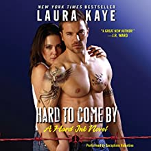 Hard to Come By: Hard Ink, Book 3 (       UNABRIDGED) by Laura Kaye Narrated by Seraphine Valentine