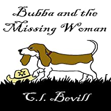 Bubba and the Missing Woman: A Bubba Mystery, Book 3 Audiobook by C.L. Bevill Narrated by Mike Alger