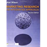 Marketing Research: An Integrated Approachby Alan Wilson