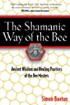 The Shamanic Way of the Bee: Ancient...