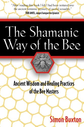 the-shamanic-way-of-the-bee-ancient-wisdom-and-healing-practices-of-the-bee-masters