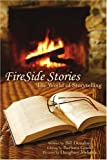 FireSide Stories: The World of Storytelling (059541690X) by Donahue, Bill