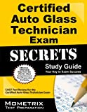 Certified Auto Glass Technician Exam Secrets Study Guide