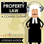 Property Law AudioLearn: A Course Outline |  AudioLearn Content Team