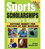 img - for The Sports Scholarships Insider's Guide: Getting Money for College at Any Division (Book) - Common book / textbook / text book