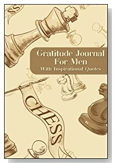 Gratitude Journal For Men – With Inspirational Quotes. For the chess-loving man in your life! Chess pieces are scattered all over the cover of this 5-minute gratitude journal for the busy man.