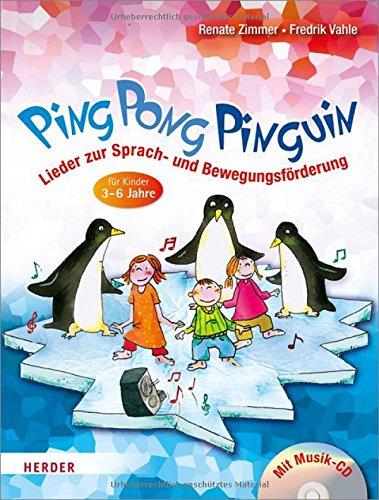 ping-pong-pinguin-lieder-zur-sprach-und-bewegungsforderung-fur-kinder-von-3-bis-6-jahren