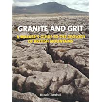 Granite and Grit: A Walkers Guide to the Geology of British Mountains Paperback