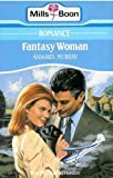 img - for Fantasy Woman (Mills & Boon romance) book / textbook / text book