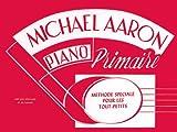 echange, troc Michael Aaron - Michael Aaron Piano  Methode Speciale Pour Les Tout-Petits  Primaire
