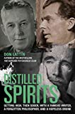 img - for [Distilled Spirits: Getting High, Then Sober, with a Famous Writer, a Forgotten Philosopher, and a Hopeless Drunk] (By: Don Lattin) [published: October, 2012] book / textbook / text book