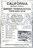 img - for California, North Ghost;Towns 6 Maps Then & Now book / textbook / text book