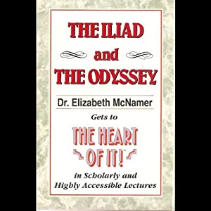 The Heart of It: The Iliad and The Odyssey | [Elizabeth McNamer]