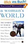 A Woman's World: True Stories of Worl...