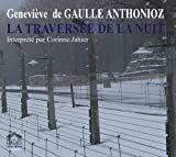 echange, troc Geneviève Anthonioz de Gaulle - La Traversée de la nuit (CD audio)