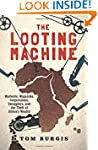 The Looting Machine: Warlords, Oligar...