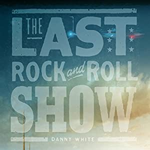 The Last Rock and Roll Show Audiobook