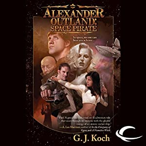 Alexander Outland: Space Pirate | [G. J. Koch]