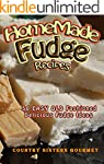 Homemade Fudge Recipes: 50 Easy Old F...
