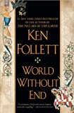 Folletts World Without End (World Without End by Ken Follett (Paperback - Oct. 7, 2008))