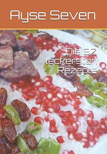 Die 30 leckersten Rezepte (TÜRKISCH KOCHEN) (German Edition) by Ayse Seven