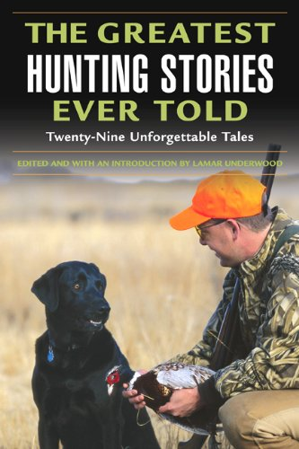 The Greatest Hunting Stories Ever Told: Twenty-Nine