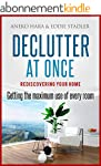 Declutter: Rediscovering your home. D...