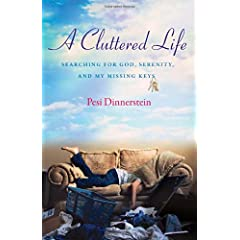 Learn more about the book, A Cluttered Life: Searching for God, Serenity, and My Missing Keys