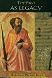 img - for The Past as Legacy by Marianne Palmer Bonz (2000-03-01) book / textbook / text book