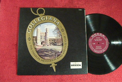 Collegiana: 1950's Vinyl LP by The Charles Henderson Band and Glee Club and Sonny Burke