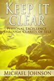 Keep it Clear: Personal Excellence through Clarity of Self